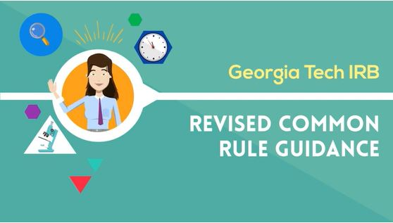 The Office of Reserach Integrity Assurance produced a video to help researchers understand the impacts of the revised Common Rule, effective January 2019.